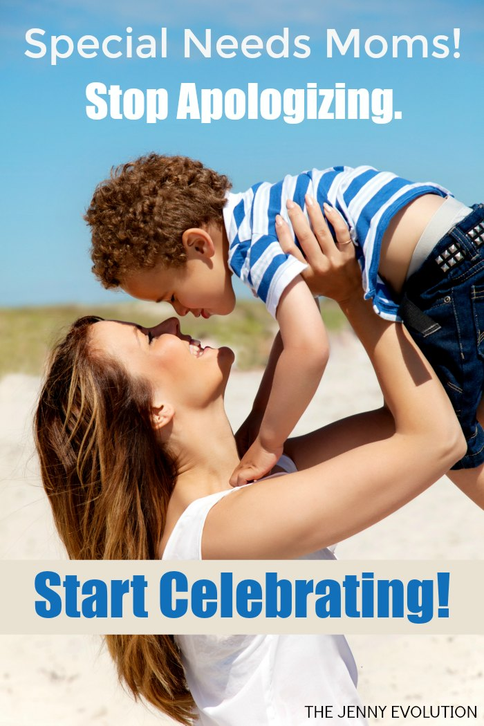Every Victory should be celebrated Special Needs Moms! So Stop Apologizing and Celebrate! You've earned it | Mommy Evolution