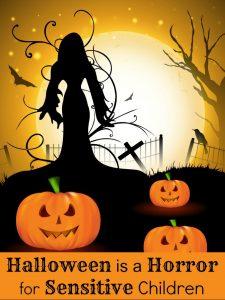 Halloween is a Horror for Sensitive Children
