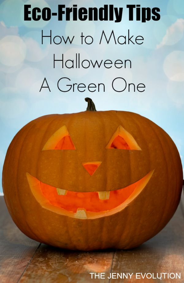 How to Make Halloween Eco-Friendly and Have a Green Holiday | The Jenny Evolution