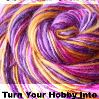 Sell Your Crafts! Turn Your Hobby into Spending Money