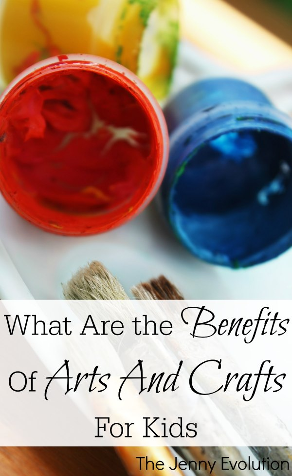 What are the Benefits of Arts and Crafts for Kids? -The Jenny Evolution