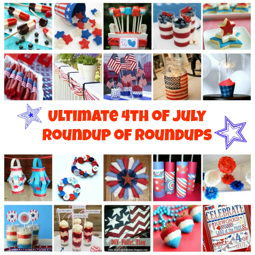 Ultimate 4th of July Round-up of Round-ups -- And my personal favorite link from each!