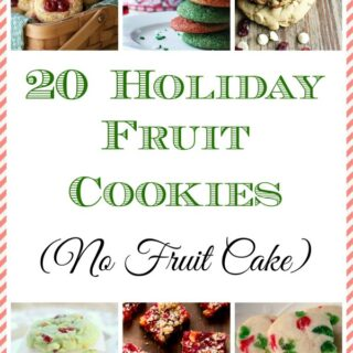 20 Holiday Fruit Cookies. Not Fruit Cake!