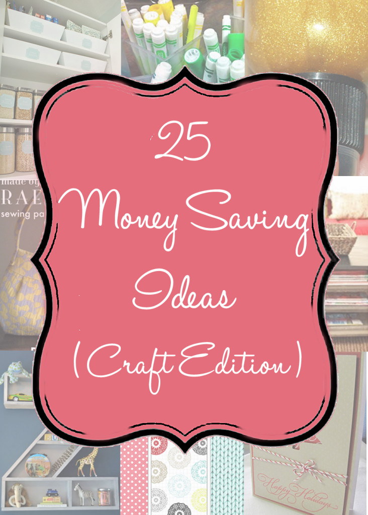 25 Money Saving Ideas with Crafts