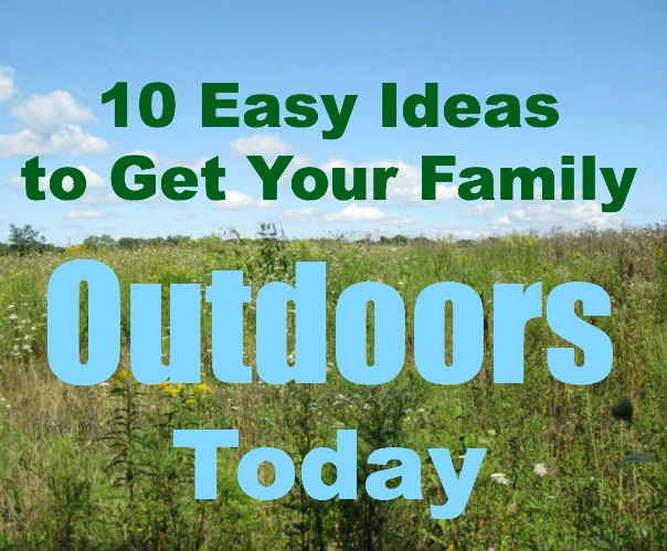 Get Outside! 10 Ideas for Outdoor Family Activities You Can Do TODAY!