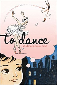 To Dance: A Ballerina's Graphic Novel by Siena Cherson Siegel