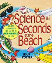 Science in Seconds at the Beach: Exciting Experiments You Can Do in Ten Minutes or Less Book