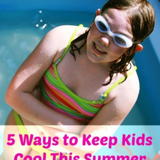 5 Ways to Keep Kids Cool in the Summer Heat
