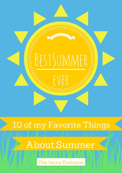 10 of My Favorite Things About Summer | Mommy Evolution