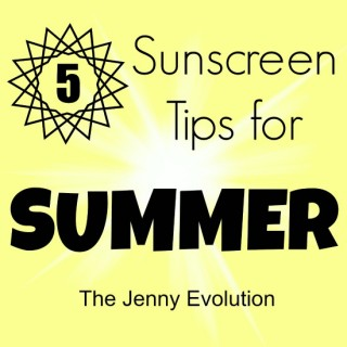 5 Sunscreen Tips for Summer | The Jenny Evolution