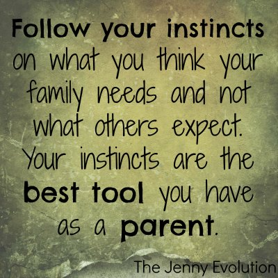 Follow Your Instincts | Mommy Evolution