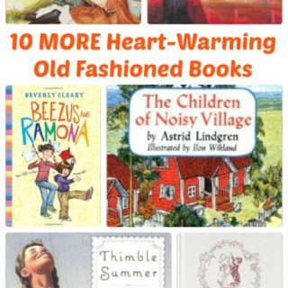 10 MORE Old-Fashioned Heart-Warming Books for Kids