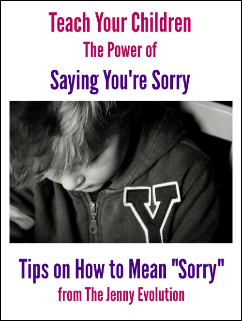 Tips! Teach Your Children the Power of Saying You're Sorry | The Jenny Evolution