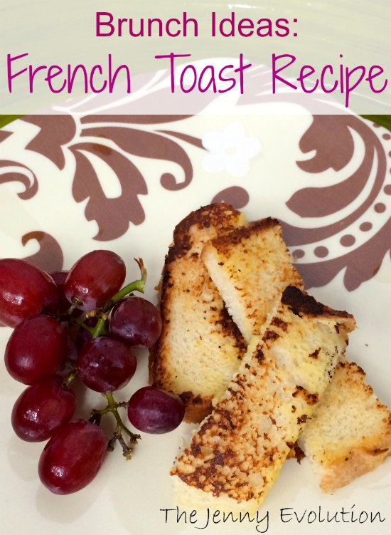 French Toast Recipe   Mommy Evolution