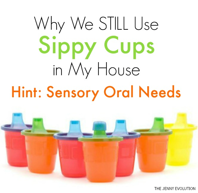 Sensory Oral Needs Why we still use sippy cups in my house
