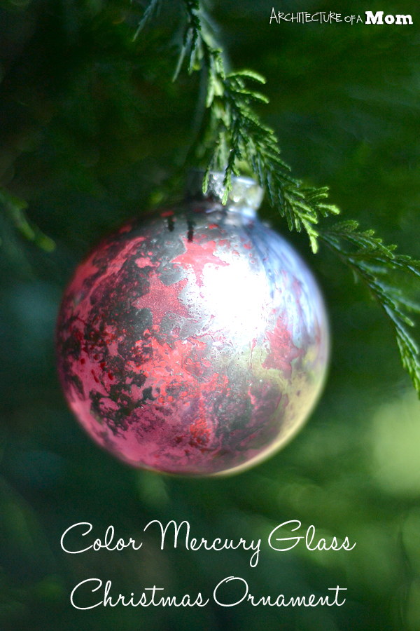 Colored Mercury Glass Ornaments | Architecture of a Mom