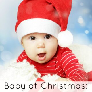 Baby at Christmas: What to Expect