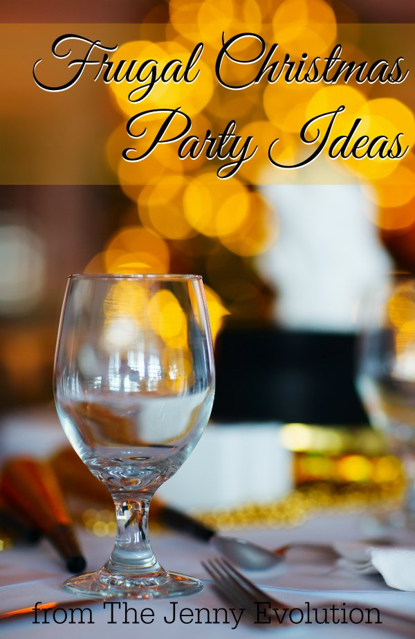 Frugal Christmas Party Ideas: Throwing a Party on a Shoestring | The Jenny Evolution