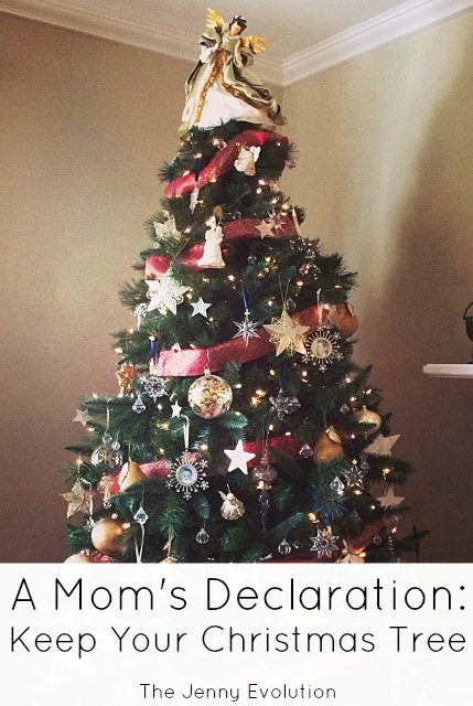 One Mom's Declaration: Keep Your Christmas Tree | The Jenny Evolution