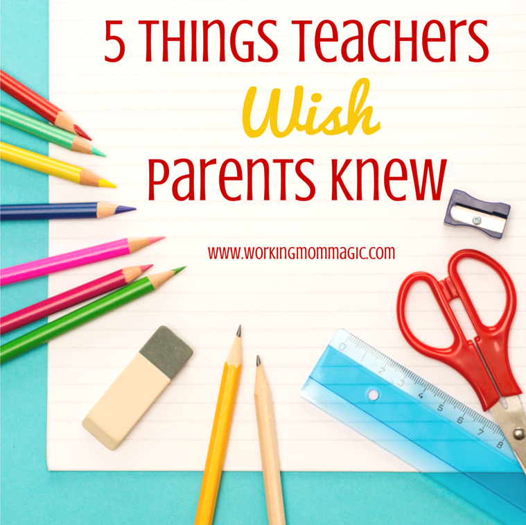 5 Things Teachers Wish Parents Knew from Working Mom Magic