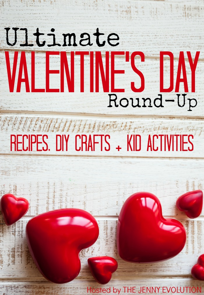 Ultimate Valentine's Day Round-Up! Recipes, DIY Crafts and Kid Activities