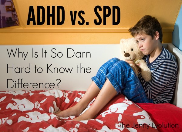 ADHD vs. SPD: Why Is It So Darn Hard to Tell the Difference? | Mommy Evolution