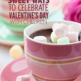 5 Sweet Ideas for Celebrating Valentine's Day with Children