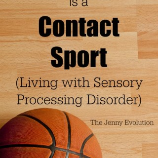Basketball Is a Contact Sport… and Other Sensory Observations