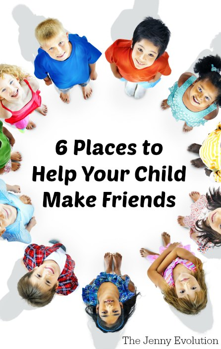 6 Places to Help Your Child Make Friends and New Connections | Mommy Evolution