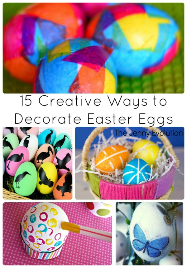 15 Creative Ways to Decorate Easter Eggs | The Jenn Evolution