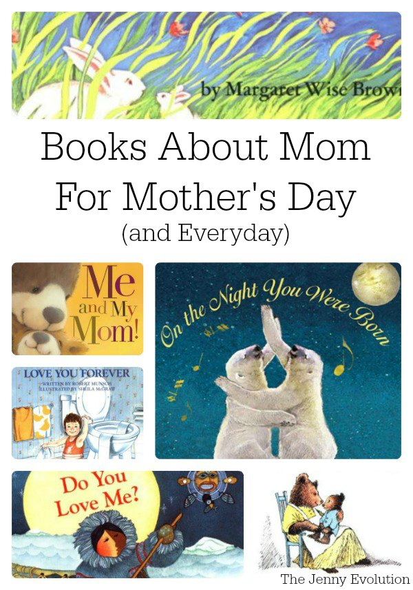 Picture Books about a Mom's Love for Mother's Day and Everyday | The Jenny Evolution