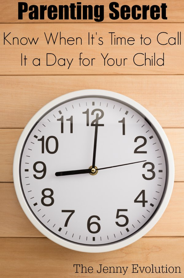 Parenting Secret: Know When It's Time to Call It a Day for Your Child | Mommy Evolution