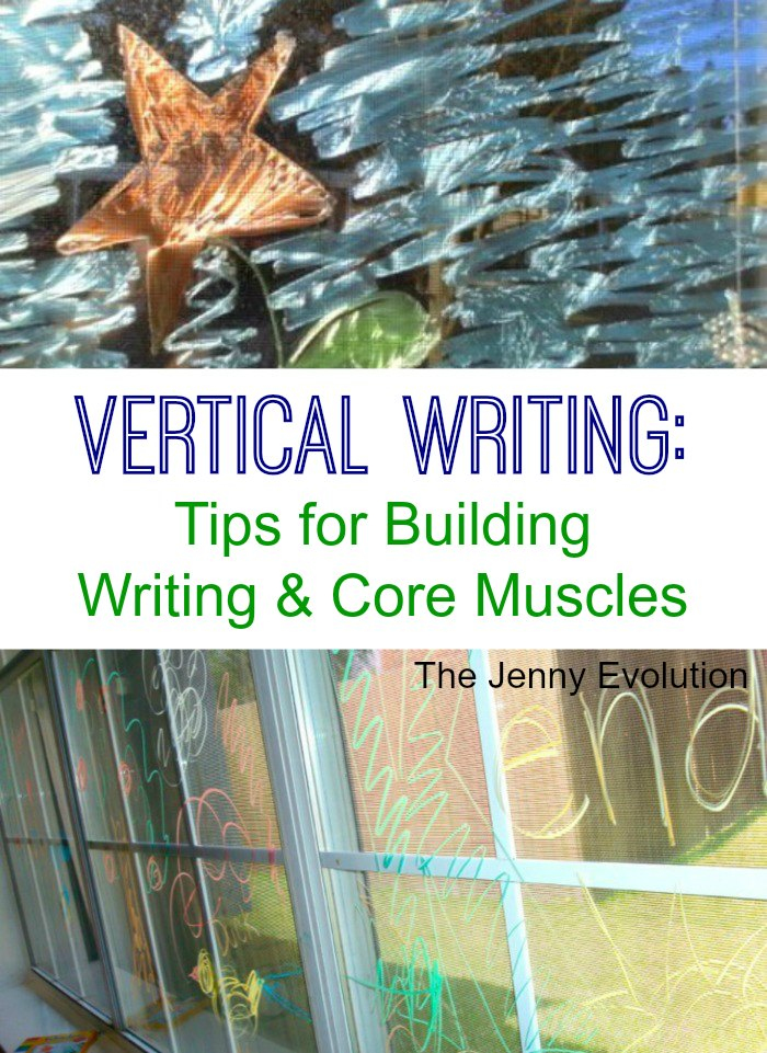 Sensory & Vertical Writing: Tips for Building Writing & Core Muscles | Mommy Evolution