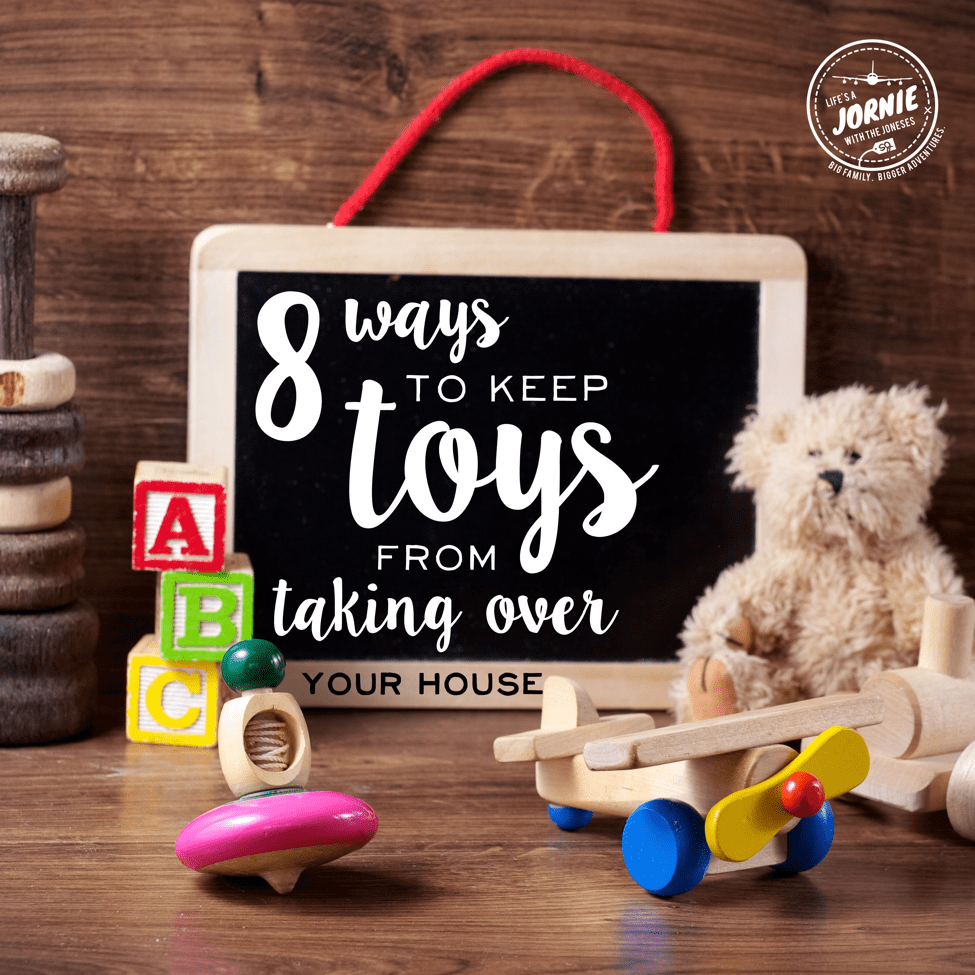 8 Ways to Keep Toys from Taking Over. Tips from Life's a Jornie