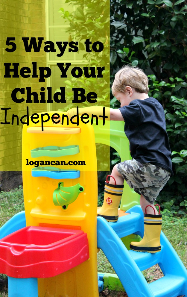 5 Ways to Help Your Child Be Independent from Logan Can