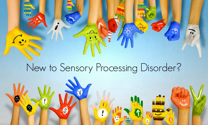 New to Sensory Processing Disorder