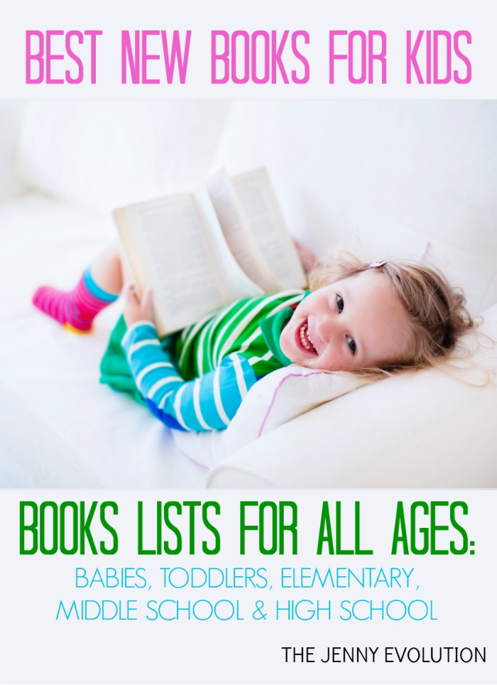 Best New Books for Kids for ALL Ages: Babies, Toddlers, Elementary, Middle School and High School | The Jenny Evolution