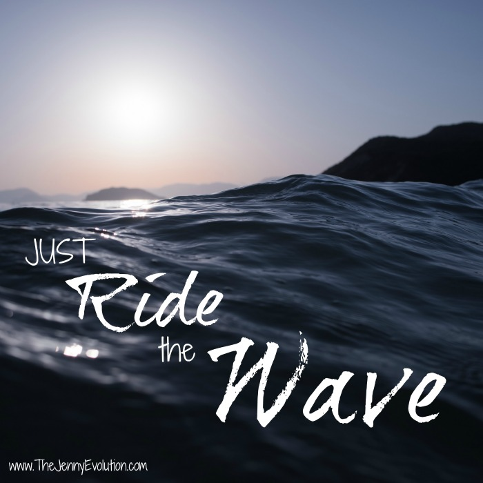 Just Ride the Wave. (One Line Affirmations for Moms)