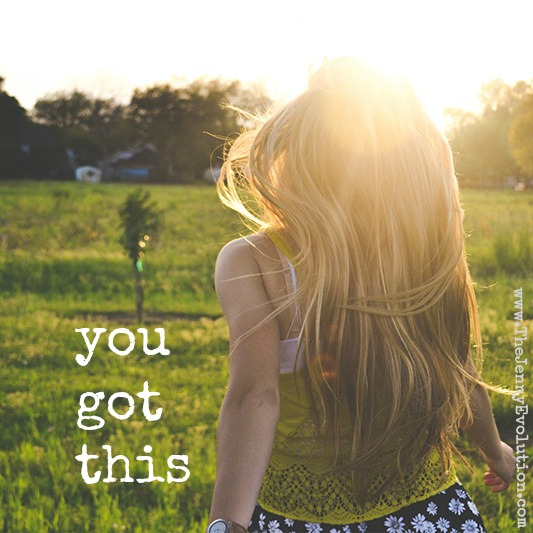 You got this. (One line affirmations for moms.)