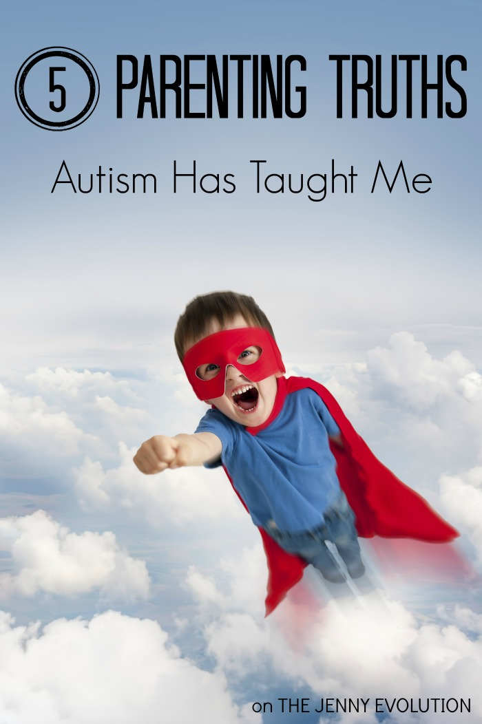 5 Parenting Truths Autism Has Taught Me