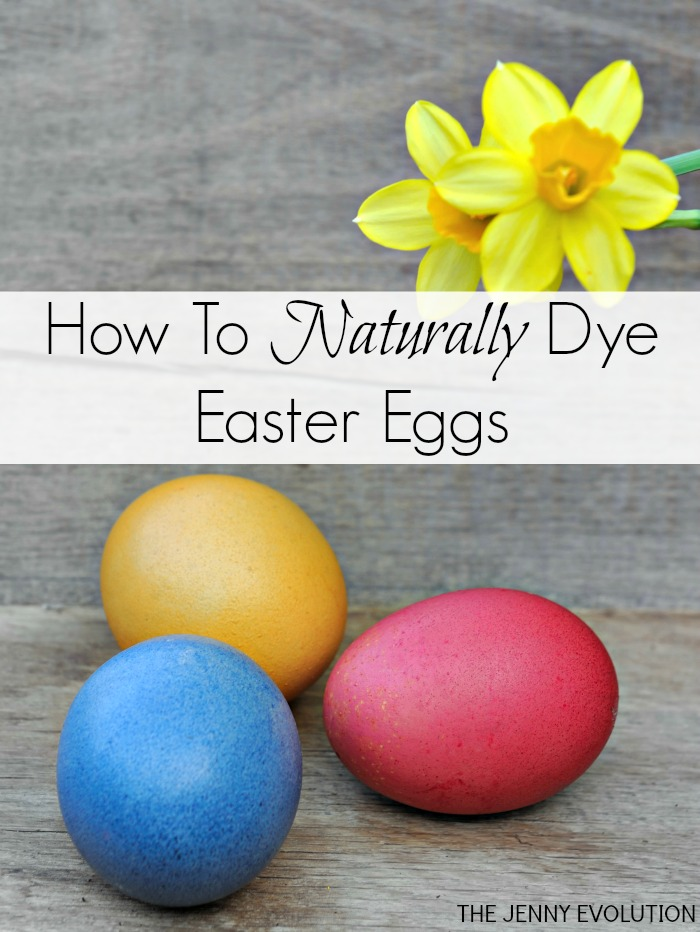 Natural Easter Egg Dyes by The Jenny Evolution