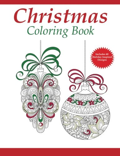 A Holiday Coloring Book For Adults Contains 40 Inspired Designs Fun And Relaxing Way To Unwind