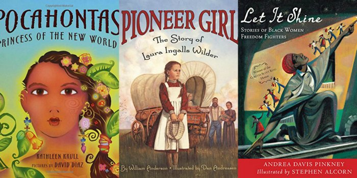 books about women - pocahontas princess of the new world; pioneer girl - the story of laura ingalls wilder; let it shine