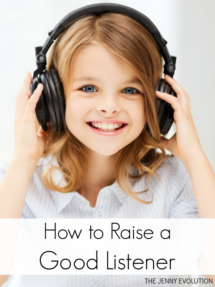 How to Raise a Good Listener