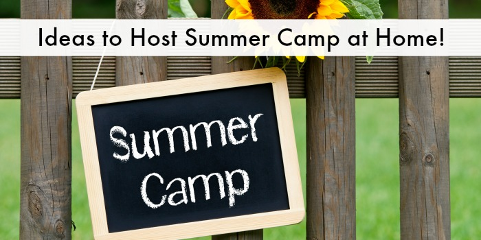 Ideas to Host Summer Camp at Home