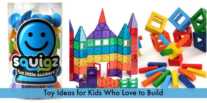 Toy Ideas for Kids Who Love to Build FB