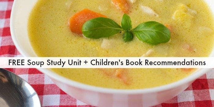 Children's Picture Books about Soup - Plus FREE Soup Study Unit Resources!