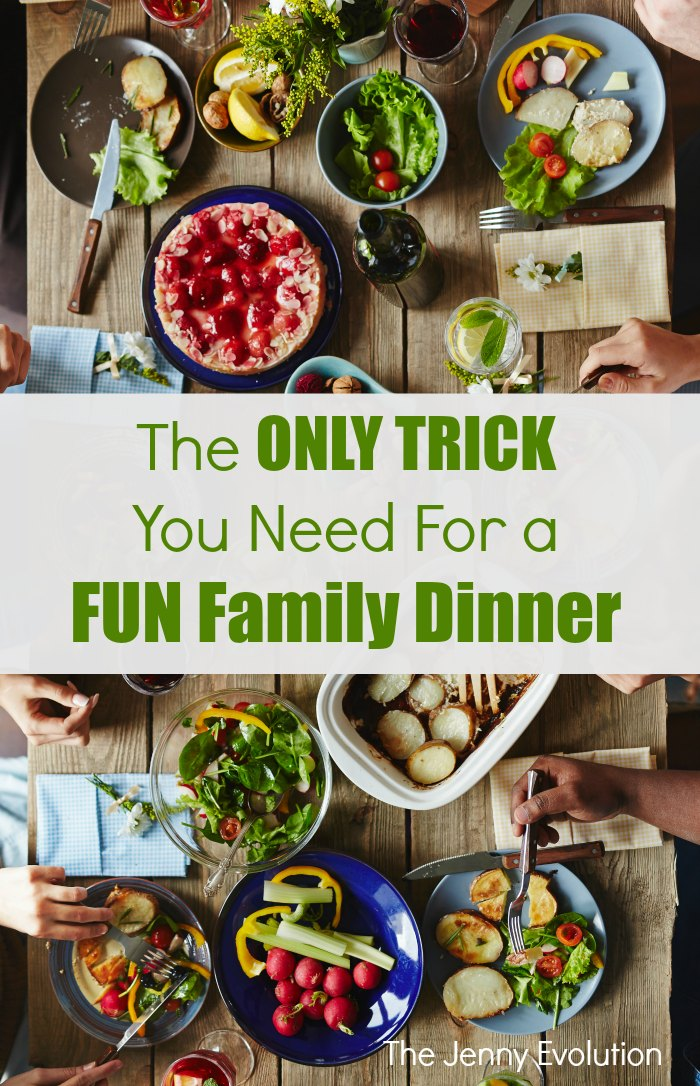 The One and Only Trick You Need for a Fun Family Dinner