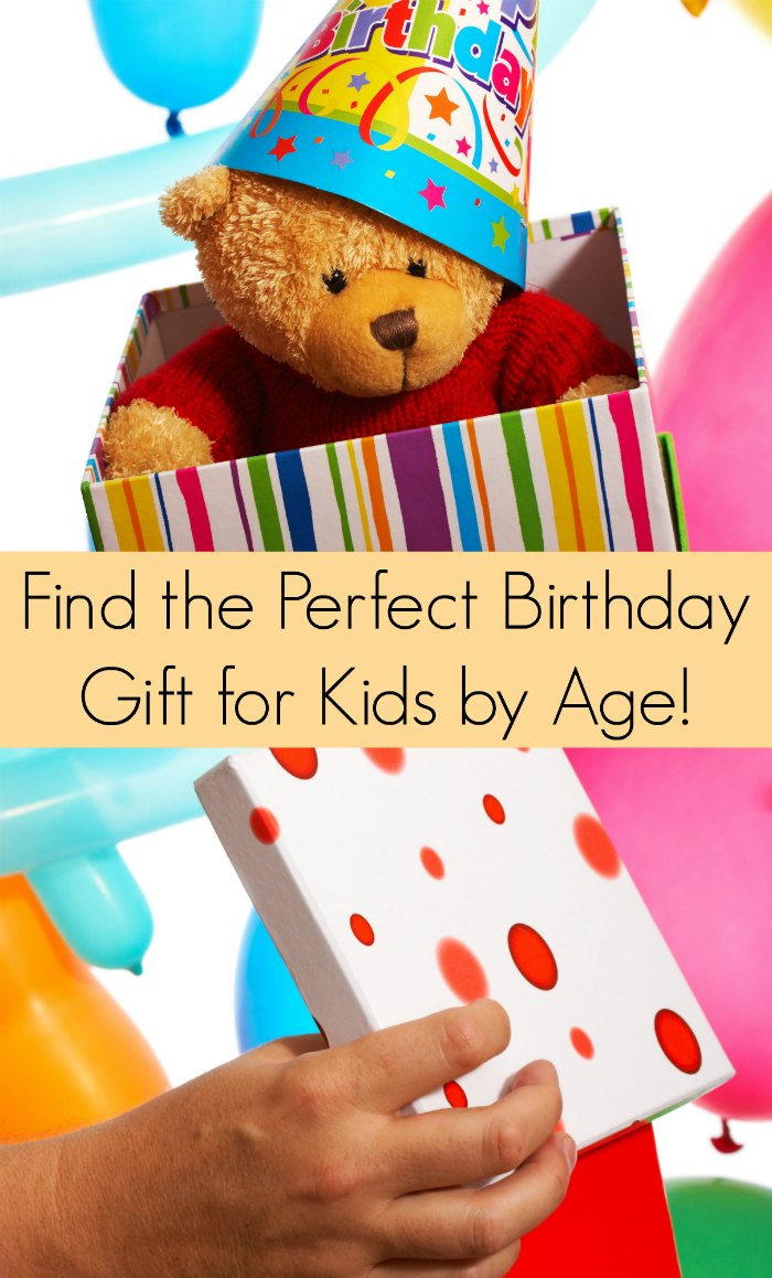 Perfect Birthday Gift Ideas for Kids. Broken down by age to make it easy!