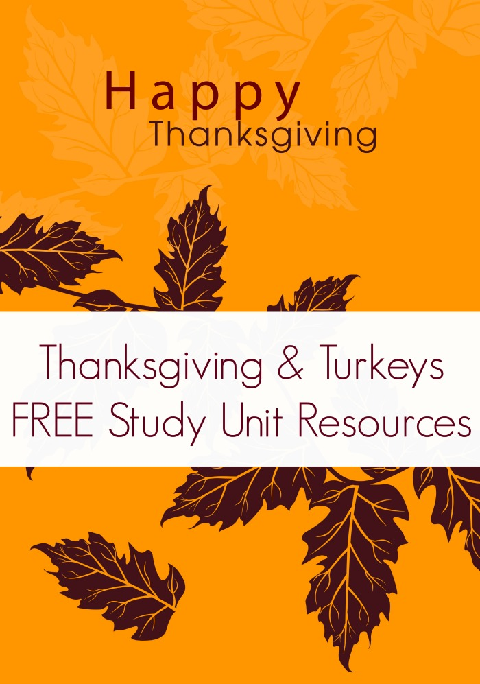 FREE Thanksgiving Study Unit - Focuses on Thanksgiving, Thankfulness and Turkeys! (Plus, books about turkeys reading recommendations for classrooms and homeschooling moms!)